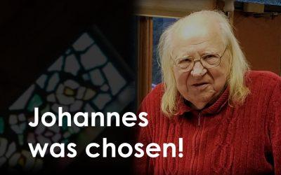 Johannes was chosen!