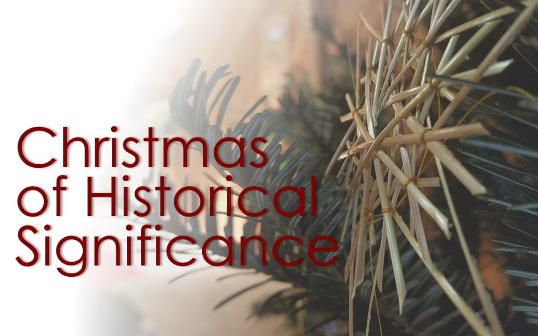Christmas of Historical Significance