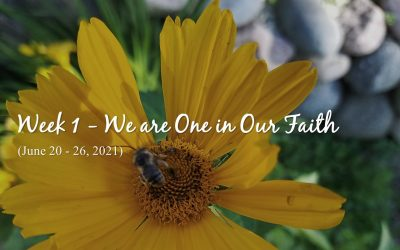 Week 1 – We are One in Our Faith