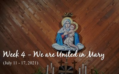 Week 4 – We are United in Mary
