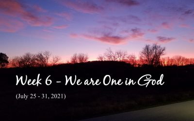 Week 6 – We are One in God